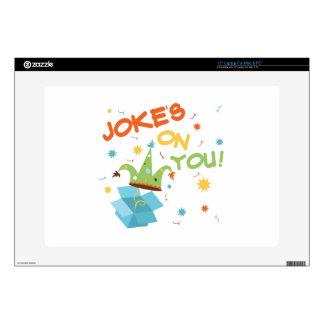 Jokes On You Skin For Laptop