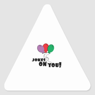 Jokes On You Triangle Sticker