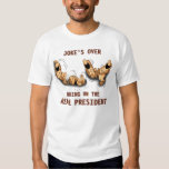 Joke's Over Bring on the REAL President Shirts
