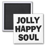 Jolly Happy Soul 2 Inch Square Magnet