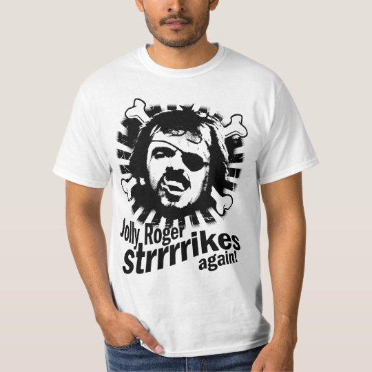 Jolly Roger Strikes Again! T-Shirt