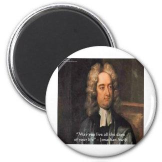 Jonathan Swift Live Life Humor Quote Magnet
