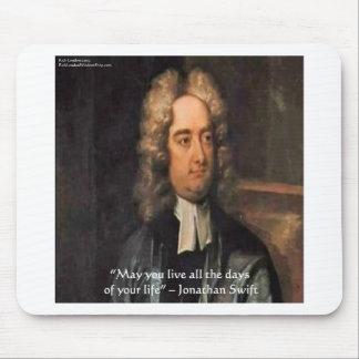 Jonathan Swift Live Life Humor Quote Mouse Pad