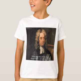 Jonathan Swift Live Life Humor Quote T-Shirt