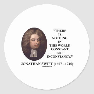Jonathan Swift Nothing Constant But Inconstancy Classic Round Sticker