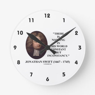 Jonathan Swift Nothing Constant But Inconstancy Round Clock