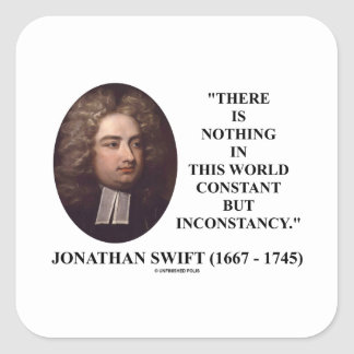 Jonathan Swift Nothing Constant But Inconstancy Square Sticker
