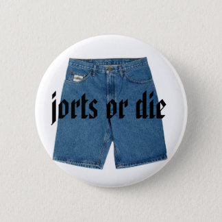 Jorts or Die Button