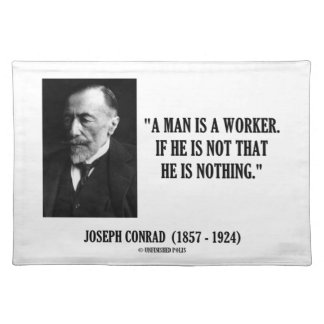 Joseph Conrad A Man Is A Worker Modernity Quote Cloth Placemat