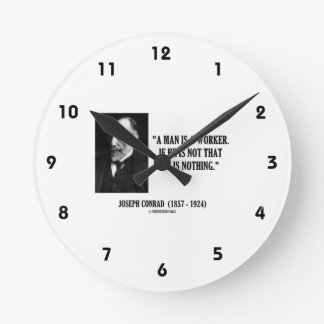 Joseph Conrad A Man Is A Worker Modernity Quote Round Clock