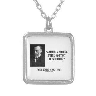 Joseph Conrad A Man Is A Worker Modernity Quote Square Pendant Necklace