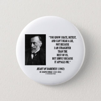 Joseph Conrad Hate Detest Lie Appalls Me Quote Button
