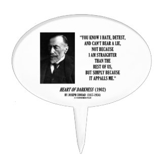 Joseph Conrad Hate Detest Lie Appalls Me Quote Cake Toppers