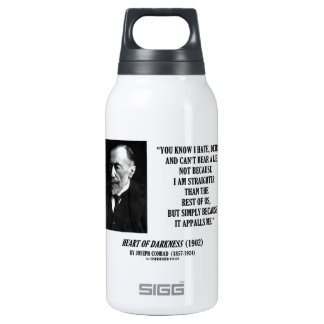 Joseph Conrad Hate Detest Lie Appalls Me Quote Insulated Water Bottle