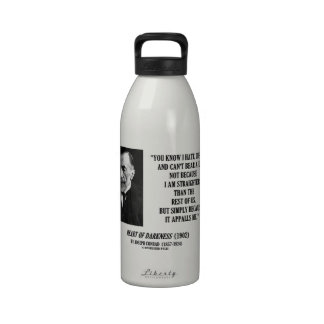 Joseph Conrad Hate Detest Lie Appalls Me Quote Water Bottles