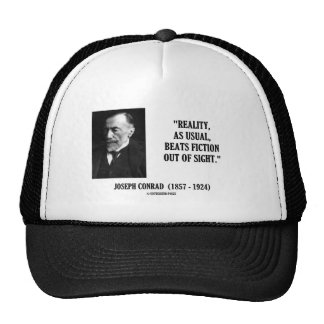 Joseph Conrad Reality As Usual Beats Fiction Quote Trucker Hat