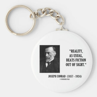 Joseph Conrad Reality As Usual Beats Fiction Quote Basic Round Button Keychain