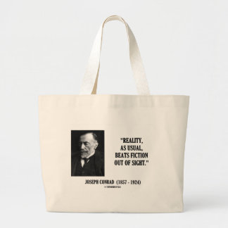Joseph Conrad Reality As Usual Beats Fiction Quote Large Tote Bag