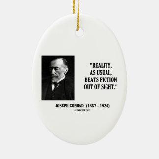 Joseph Conrad Reality As Usual Beats Fiction Quote Christmas Ornament