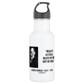Joseph Conrad Reality As Usual Beats Fiction Quote 18oz Water Bottle