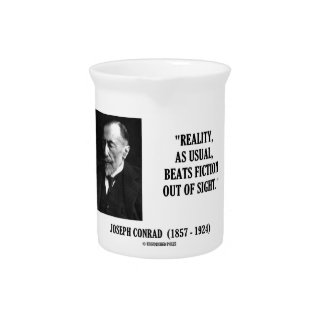 Joseph Conrad Reality As Usual Beats Fiction Quote Pitchers