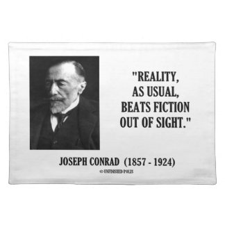 Joseph Conrad Reality As Usual Beats Fiction Quote Placemat
