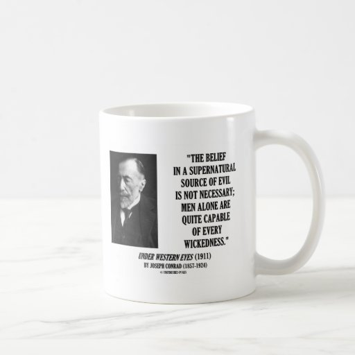 Joseph Conrad Source Evil Man Capable Wickedness Coffee Mugs
