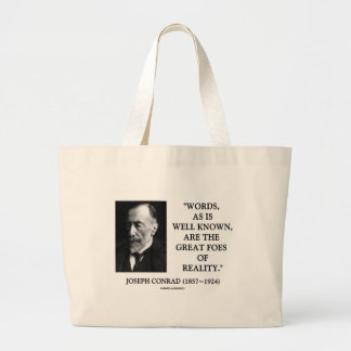 Joseph Conrad Words Great Foes Of Reality Quote Large Tote Bag