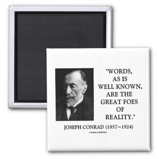 Joseph Conrad Words Great Foes Of Reality Quote 2 Inch Square Magnet