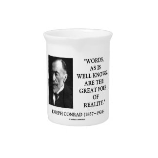 Joseph Conrad Words Great Foes Of Reality Quote Beverage Pitchers
