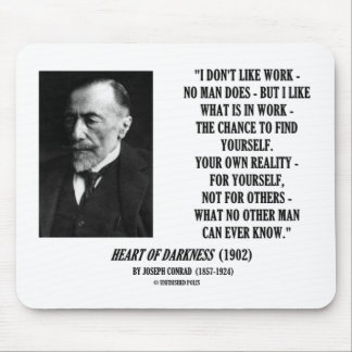 Joseph Conrad Work Chance Your Own Reality Quote Mouse Pads