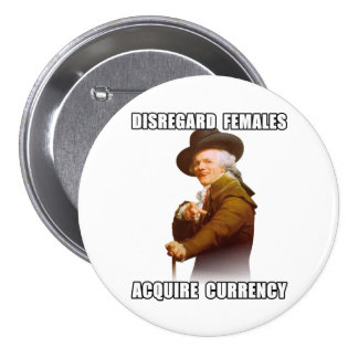 Joseph Ducreux Acquire Currency 3 Inch Round Button