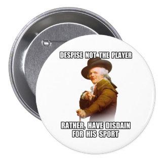Joseph Ducreux Player Disdain 3 Inch Round Button