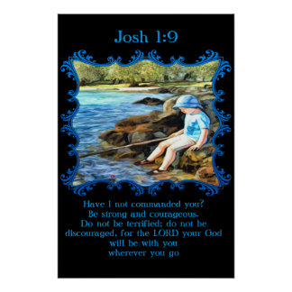 Josh 1:9 Baby boy fishing in the river. Poster