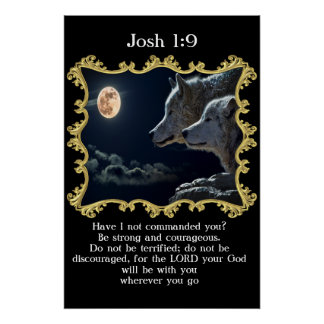 Josh 1:9 Wolves looking into the full moon. Poster