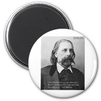 """Josh Billings """"Marry 4 Love"""" Quote Gifts & Cards 2 Inch Round Magnet"""
