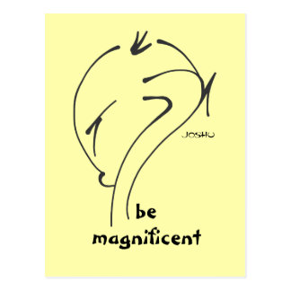 Joshu - Be Magnificent, Zen-like sayings Postcard