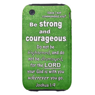 Joshua 1:9 Be Strong and Courageous Bible Verse Tough iPhone 3 Covers