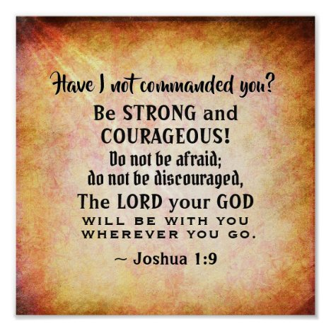 Joshua 1:9 Be Strong and Courageous, Bible Verse Poster