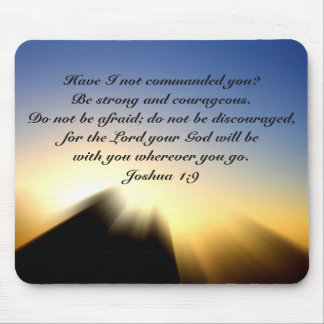 Joshua 1:9 Be Strong and Courageous Mousepad