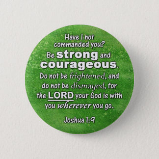 Joshua 1:9 Be Strong & Courageous Bible Verse Pinback Button