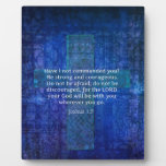 Joshua 1:9  Bible Verse About Strength Photo Plaques