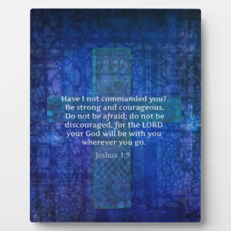 Joshua 1:9  Bible Verse About Strength Plaque