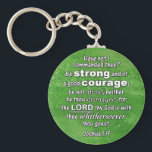 "Joshua 1:9 KJV - Be Strong &amp; of Good Courage Bible Keychain<br><div class=""desc"">White letters on a green splattered background. A great encouragement verse.