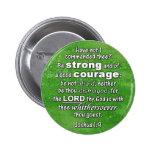 Joshua 1:9 KJV - Be Strong & of Good Courage Pinback Button