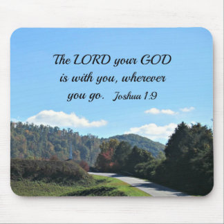 Joshua 1:9 The Lord your God is with you Mouse Pad