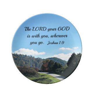 Joshua 1:9 The Lord your God is with you Porcelain Plate