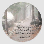 Joshua 1:9 The Lord your God is with you... Round Stickers