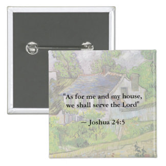 Joshua 24:15 Van Gogh House Pinback Button
