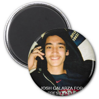 Joshua Galarza For President!!! 2 Inch Round Magnet